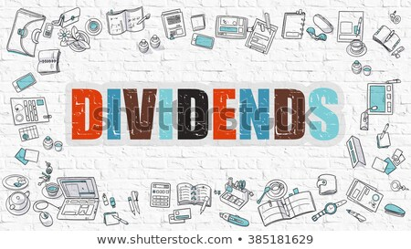 Dividends Concept. Multicolor on White Brickwall. Stock photo © tashatuvango