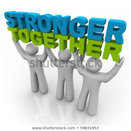 Three men join forces to lift the words Stronger Together  Stock photo © dacasdo