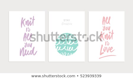 all you knit is love, vector  Stock photo © beaubelle
