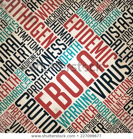 ebola   epidemic concept on grunge word collage stock photo © tashatuvango