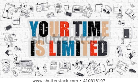 Your Time is Limited Concept. Multicolor on White Brickwall. Stock photo © tashatuvango