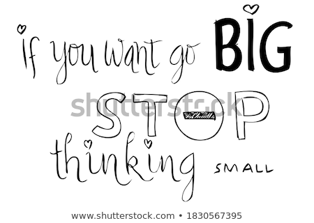 Think BIG scribble text. illustration line graphic Stock photo © alexmillos
