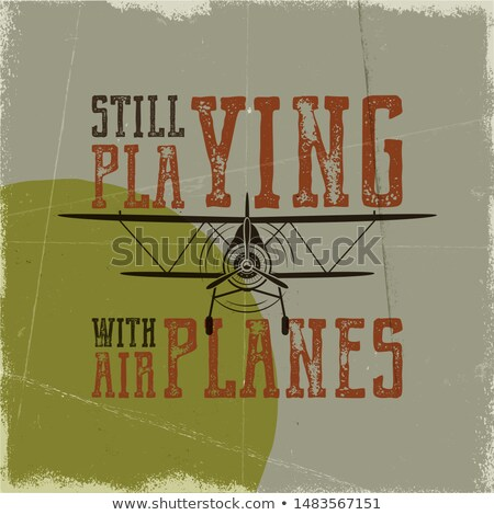 Flight poster in retro style. Still playing with airplanes quote. Vintage hand drawn airplane design Stock photo © JeksonGraphics