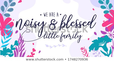 Little blessing - lettering message. Stock photo © Zsuskaa