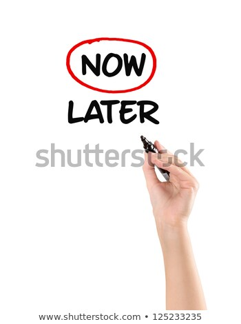 Now or Later with Red Marker Stock photo © ivelin