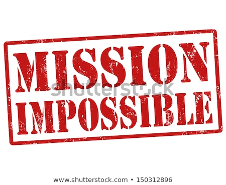 Mission Impossible -  Red Rubber Stamp. Stock photo © tashatuvango