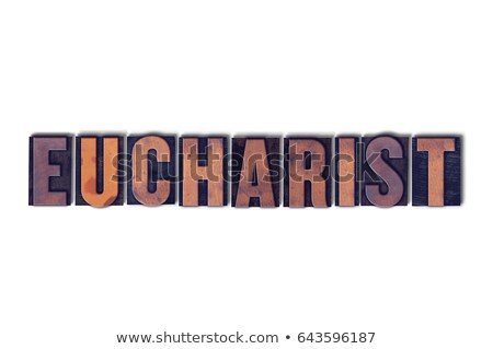 eucharist concept isolated letterpress word stock photo © enterlinedesign