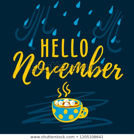 Hello November modern lettering typography, calligraphy. Vector illustration with rain drops and cup Stock photo © MarySan
