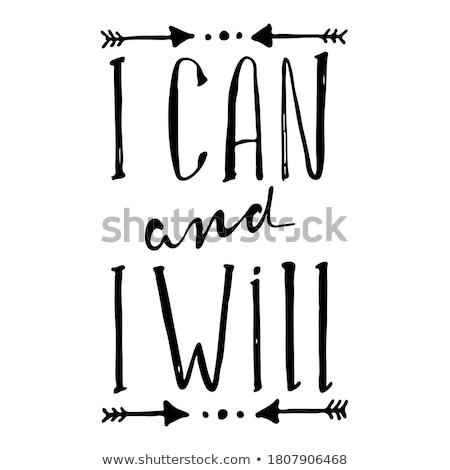 I Can And I Will. Inspire sport slogan Stock photo © barsrsind