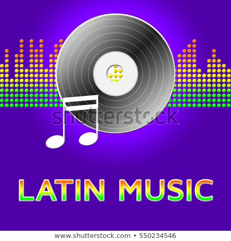 Latino Music Represents Soundtrack Songs And Singing Stock photo © stuartmiles