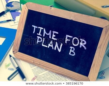 Idő b-terv kézzel írott tábla kicsi dolgozik Stock fotó © tashatuvango
