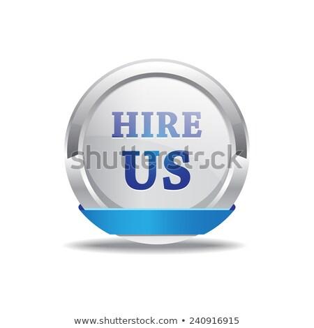 Hire Us Blue Circular Vector Button Stock photo © rizwanali3d