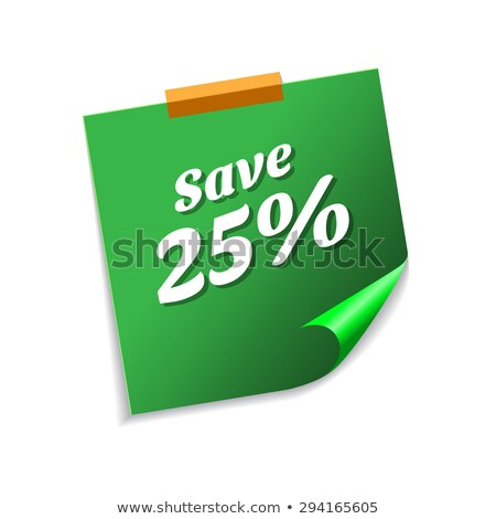 Save 25 Percent Green Sticky Notes Vector Icon Design Stock photo © rizwanali3d