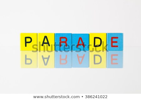 Parade  - an inscription from children's blocks Stock photo © CaptureLight