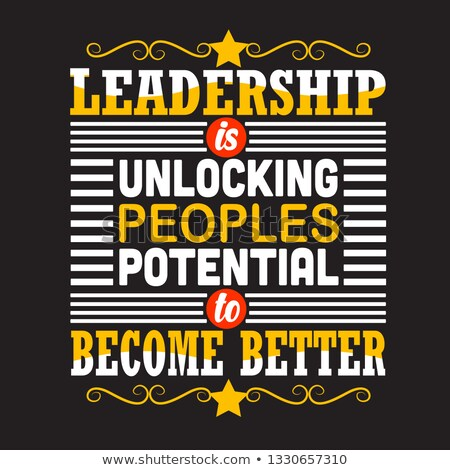 Leadership Is Unlocking People's Potential Stock photo © ivelin