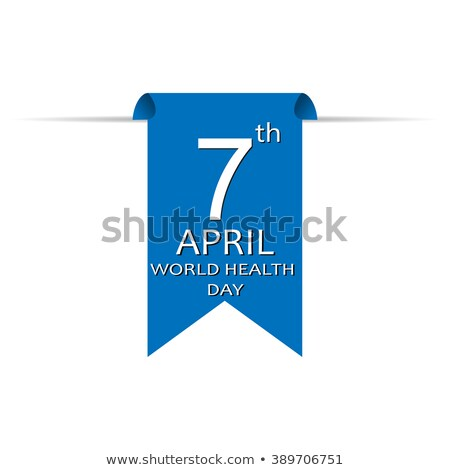 world health day beautiful text 7 april with presentation greeti stock photo © bharat