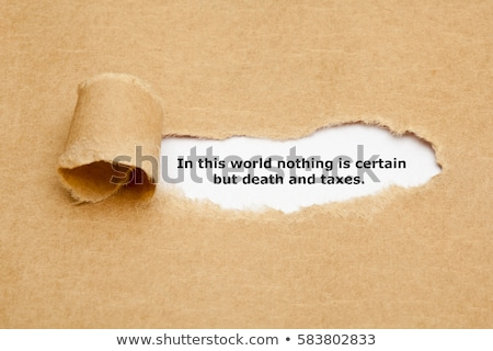 In This World Nothing Is Certain But Death And Taxes Stock photo © ivelin