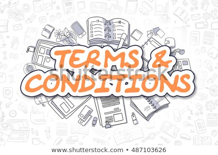 Terms And Conditions - Doodle Orange Word. Business Concept. Stock photo © tashatuvango