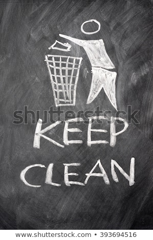 Keep clean drawn on a blackboard stock photo © bbbar