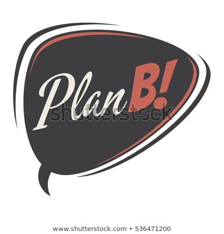 Plan plan b görüntü seçim stratejik Stok fotoğraf © stevanovicigor
