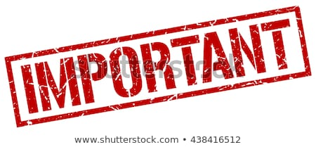 important rubber stamp stock photo © chrisdorney