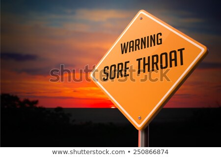 sore throat on warning road sign stock photo © tashatuvango