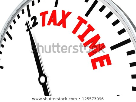 Stock photo: Tax Time Is Coming