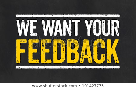 We Want Your Feedback Chalk Illustration Stock photo © kbuntu