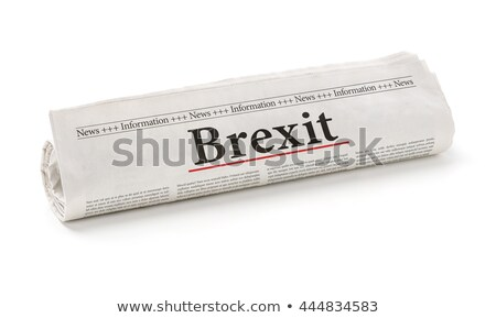 Rolled newspaper with the headline Brexit Stock photo © Zerbor