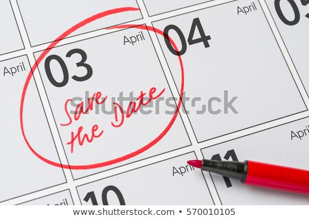 Save the Date written on a calendar - April 03 Stock photo © Zerbor