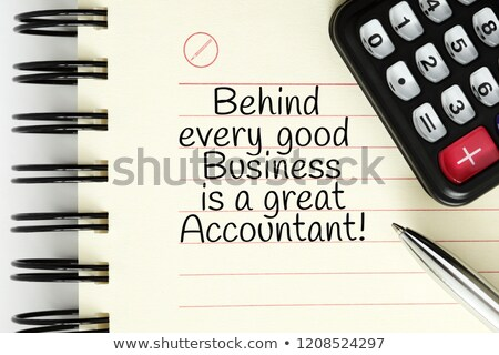 Behind Every Good Business Is A Great Accountant Stock photo © ivelin