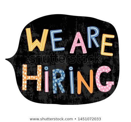 Hand Written Colorful Letters With Text - We Are Hiring In Speech Bubble Stockfoto © Pravokrugulnik