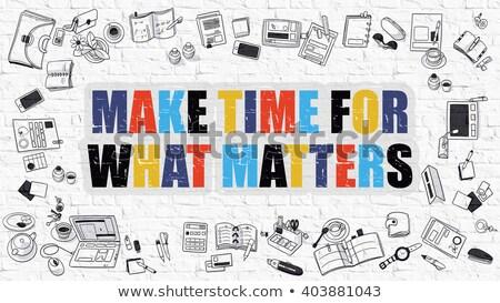 Make Time for What Matters Concept. Multicolor on White Brickwall. Stock photo © tashatuvango