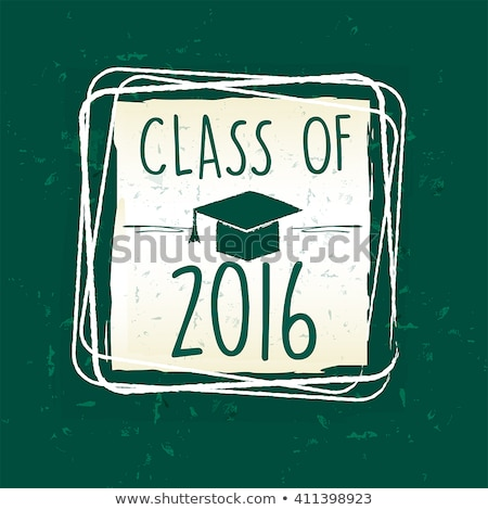 class of 2016 with graduate cap with tassel in frame over green stock photo © marinini
