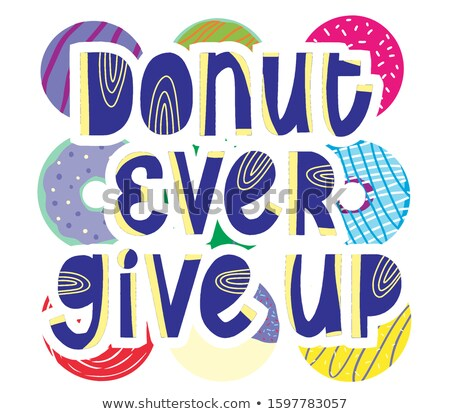 dont't give up quotation background Stock photo © SArts