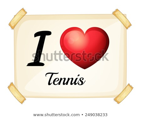 A poster showing the love of tennis Stock photo © colematt