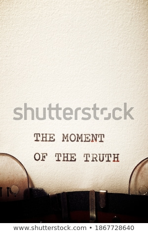 Moment of Truth. Stock photo © grechka333
