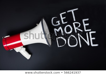 an announcement for get more done stock photo © andreypopov