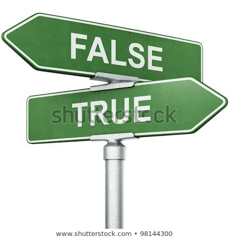 road sign true or false stock photo © oakozhan