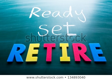 Ready to retire, conceptual words on blackboard. Stock photo © Ansonstock