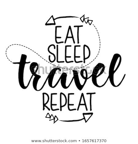 Jeść spać podróży powtarzać typografii Zdjęcia stock © Zsuskaa