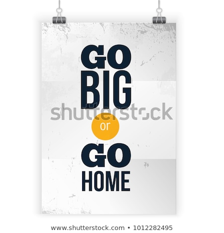 GO BIG concept Stock photo © ivelin