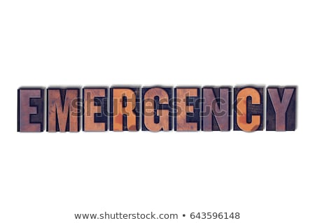 emergency concept isolated letterpress word stock photo © enterlinedesign