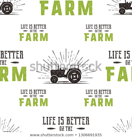 Farm seamless pattern design. Life is better on the Fatm quote and tractor in retro distressed style Stock photo © JeksonGraphics