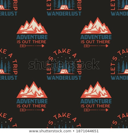 Camping seamless pattern with mountain badge. Let's take a trip. Wanderlust quote. Travel wallpaper  Stock photo © JeksonGraphics