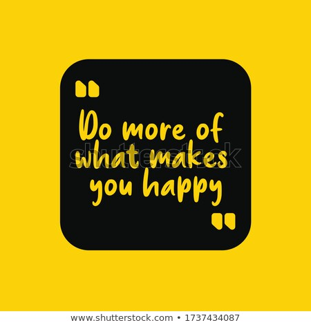 'do what makes you happy' motivational quotation poster  Stock photo © SArts
