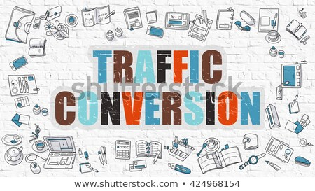 Traffic Conversion Concept with Doodle Design Icons. Stock photo © tashatuvango