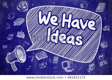 We Have Ideas - Hand Drawn Illustration on Blue Chalkboard. Stock photo © tashatuvango