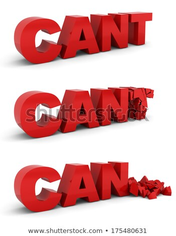 Foto stock: Cant Becomes Can Motivation Concept