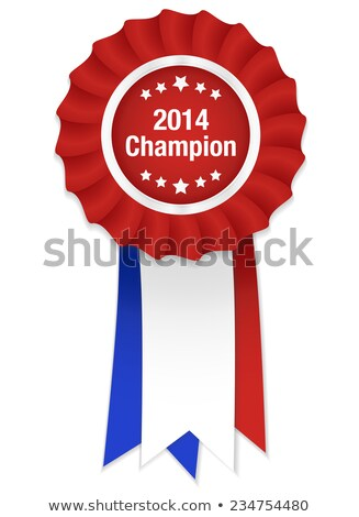Red rosette with white label 2014 champion and tricolor ribbon Stock photo © liliwhite
